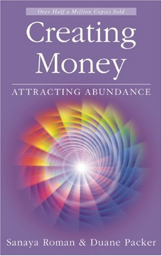 Creating Money: Attracting Abundance 9781932073225