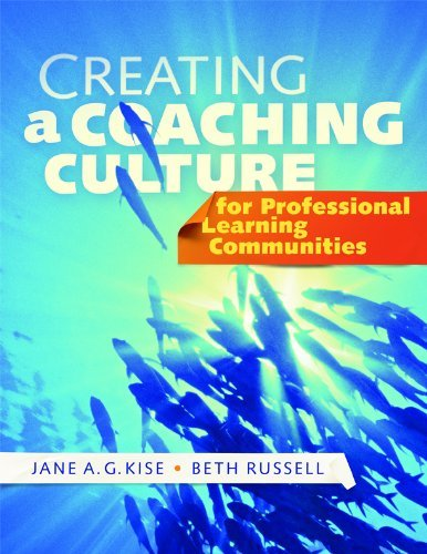 Creating a Coaching Culture for Professional Learning Communities 9781935249412