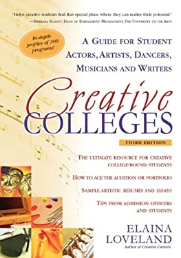 Creative Colleges: A Guide for Student Actors, Artists, Dancers, Musicians and Writers 9781932662467