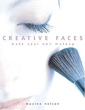 Creative Faces: Make Your Own Makeup 9781931543620