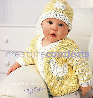 Creature Comforts: Cozy Knits for Wee Ones 9781931543668