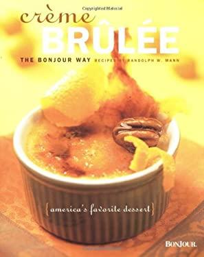 Creme Brulee: The Bonjour Way 9781930603974