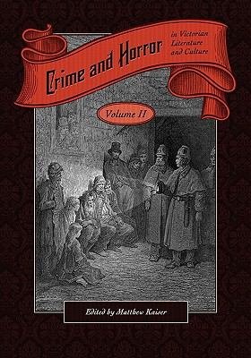 Crime and Horror in Victorian Literature and Culture-Volume II 9781935551546