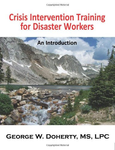 Crisis Intervention Training for Disaster Workers: An Introduction 9781932690422
