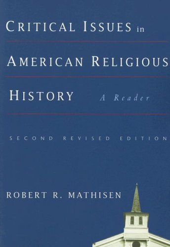 Critical Issues in American Religious History: A Reader 9781932792393