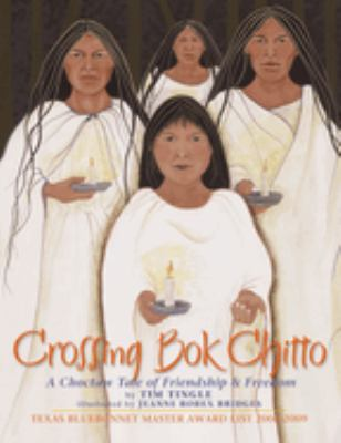 Crossing Bok Chitto: A Choctaw Tale of Friendship & Freedom 9781933693200