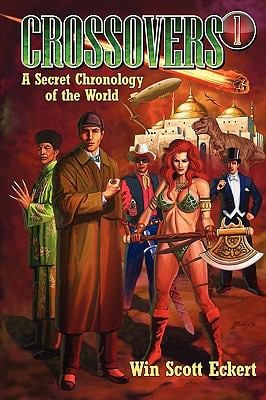 Crossovers: A Secret Chronology of the World (Volume 1) 9781935558101