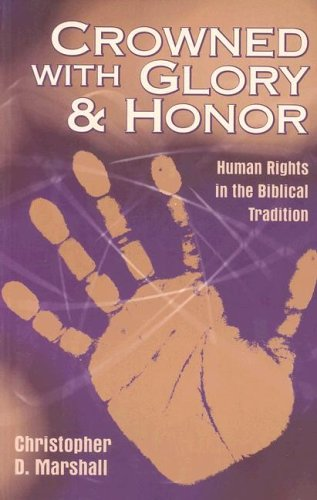Crowned with Glory and Honor: Human Rights in the Biblical Tradition 9781931038041