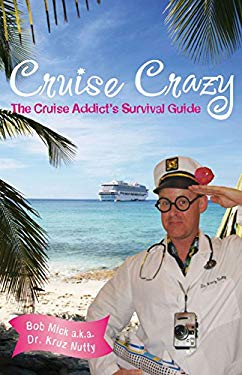 Cruise Crazy: The Cruise Addict's Survival Guide 9781933102597