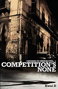 Crumbs to Bricks: Competition's None 9781934248966
