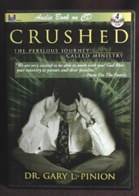 Crushed: The Perilous Journey Called Ministry 9781930034693