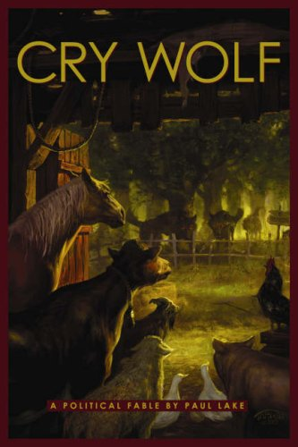 Cry Wolf: A Political Fable 9781933771427