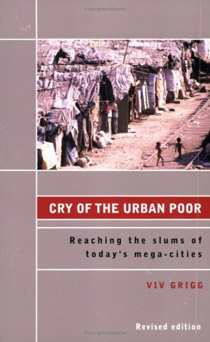 Cry of the Urban Poor: Reaching the Slums of Today's Mega-Cities 9781932805123