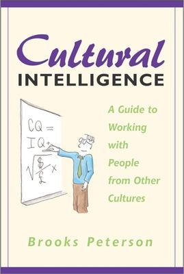 Cultural Intelligence: A Guide to Working with People from Other Cultures 9781931930000