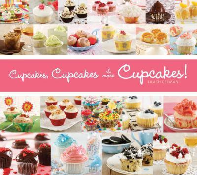Cupcakes, Cupcakes & More Cupcakes! 9781936140435