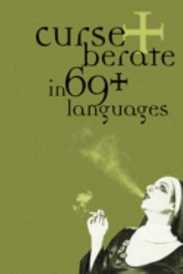 Curse + Berate in 69+ Languages 9781933368863