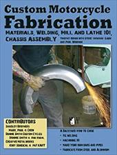 Custom Motorcycle Fabrication: Materials, Welding, Mill and Lathe 101, Chassis Assembly 20485993