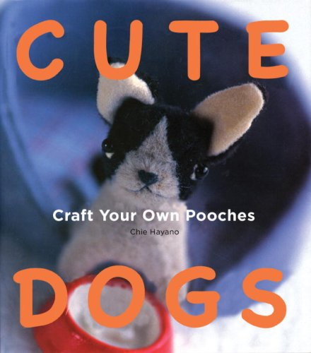 Cute Dogs: Craft Your Own Pooches 9781934287675