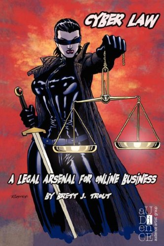 Cyber Law: A Legal Arsenal for Online Business 9781934209714