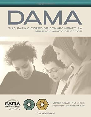 DAMA Guide to the Data Management Body of Knowledge (DAMA-DMBOK) 9781935504177