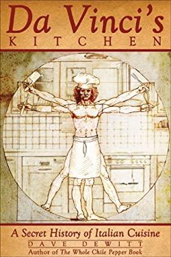 Da Vinci's Kitchen: A Secret History of Italian Cuisine 9781933771076
