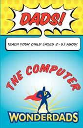 Dads, Teach Your Child (Ages 2-6) about the Computer