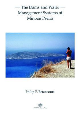 The Dams and Water Management Systems of Minoan Pseira 9781931534666