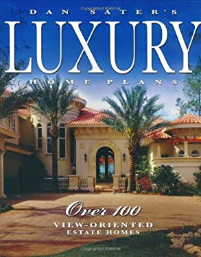 Dan Sater's Luxury Home Plans: Over 100 View-Oriented Estate Homes 9781932553062