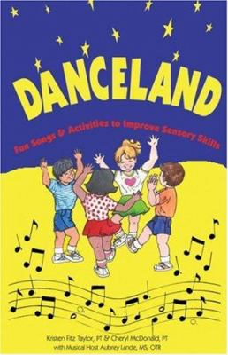 Danceland: Fun Songs and Activities to Improve Sensory Skills [With 32 Page Booklet] 9781931615051