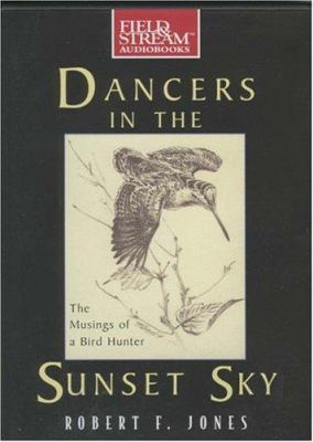Dancers in the Sunset Sky: The Musings of a Bird Hunter