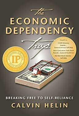 The Economic Dependency Trap: Breaking Free to Self Reliance 9781932824087