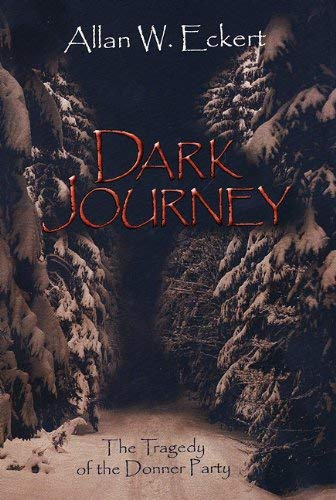 Dark Journey: The Tragedy of the Donner Party 9781931672535