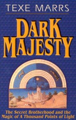 Dark Majesty Expanded Edition: The Secret Brotherhood and the Magic of a Thousand Points of Light 9781930004160