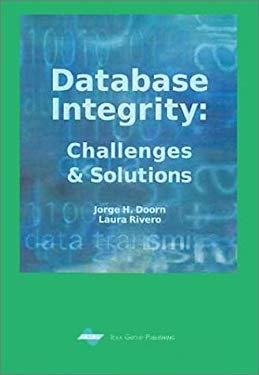 Database Integrity: Challenges and Solutions 9781930708389
