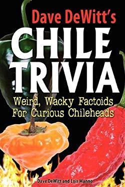 Dave DeWitt's Chile Trivia 9781936744008
