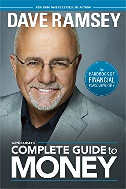 Dave Ramsey's Complete Guide to Money: The Handbook of Financial Peace University 9781937077204