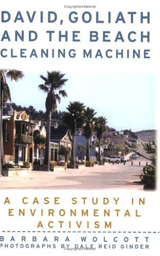 David, Goliath and the Beach Cleaning Machine: How a Small Polluted Beach Town Fought an Oil Giant - And Won!