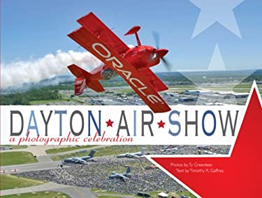 Dayton Air Show: A Photographic Celebration 9781933197456