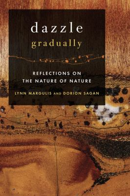 Dazzle Gradually: Reflections on the Nature of Nature 9781933392318