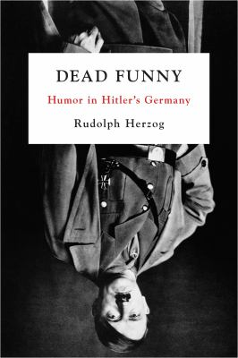 Dead Funny: Humor in Hitler's Germany
