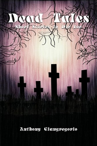 Dead Tales: Short Stories to Die for 9781935458029