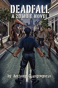 Deadfall: A Zombie Novel 9781935458012