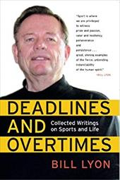 Deadlines and Overtimes: Collected Writings on Sports and Life 7818826