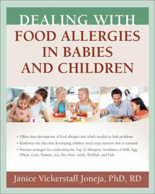 Dealing with Food Allergies in Babies and Children 9781933503059