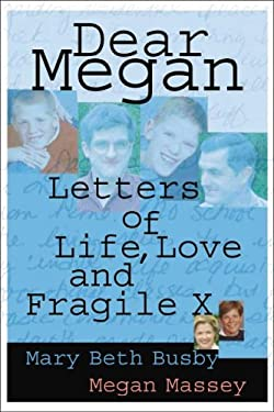 Dear Megan: Letters on Life, Love and Fragile X 9781933102238