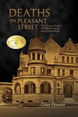 Deaths on Pleasant Street: The Ghastly Enigma of Colonel Swope and Doctor Hyde 9781931112918