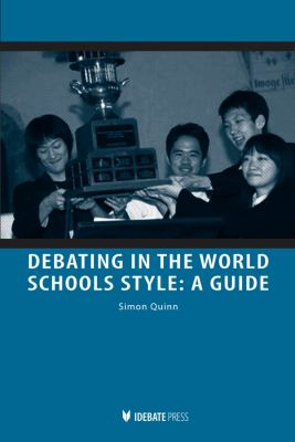 Debating in the World Schools Style: A Guide 9781932716559
