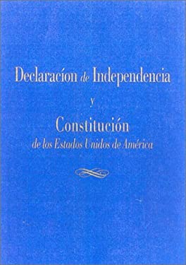 Declaracion de Independencia y la Constitucion de los Estados Unidos de America 9781930865518
