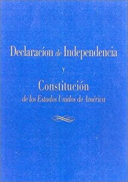 Declaracion de Independencia y la Constitucion de los Estados Unidos de America 9781930865518