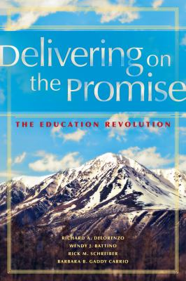 Delivering on the Promise: The Education Revolution 9781934009420